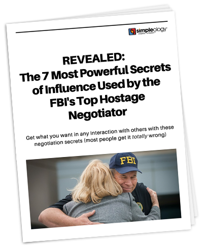 a new free report from Simpleology - REVEALED: The 7 Most Powerful Secrets of Influence Used by the FBI's Top Hostage Negotiator